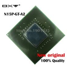 N15P-GT-A2 N15P GT A2 100% Новый оригинальный BGA микросхем Бесплатная доставка с полным слежения сообщение