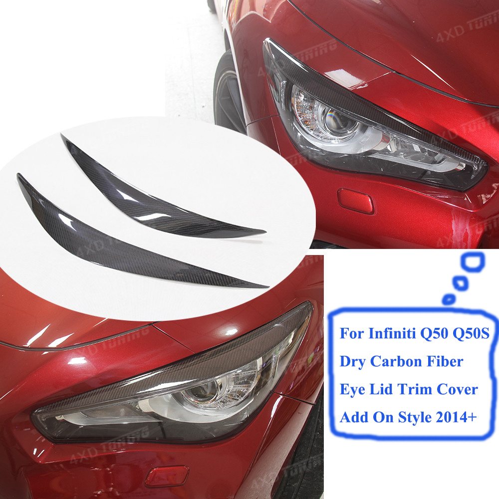 For Infiniti Q50 Q50S Head Light Lamp eyebrows Dry Carbon Fiber Eye Lid Trim Cover For Decoration carbon lamp hoods 2014 - UP for infiniti q50 key shell car sticker cover interior trim for infiniti q50 key shell interior trim