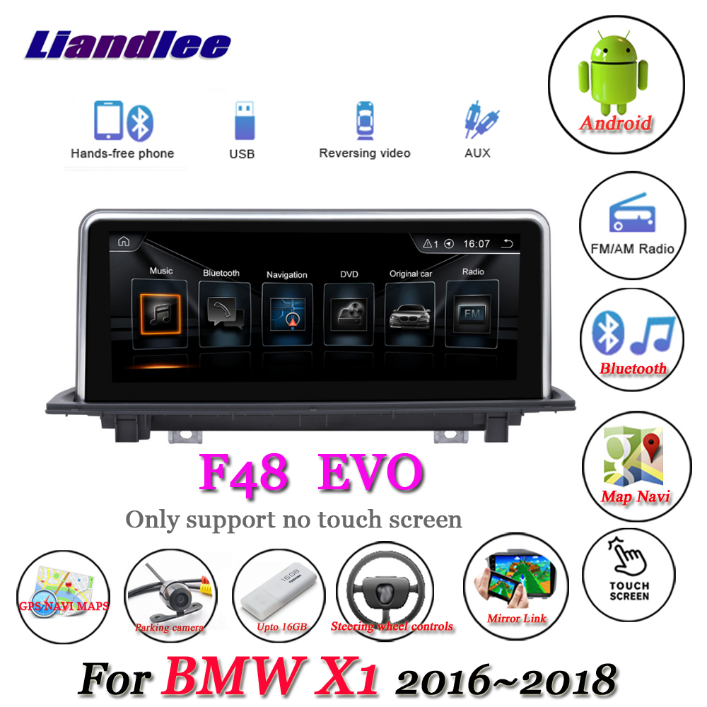 Liandlee For BMW X1 F48 2016~2018 Android Original EVO System No Touch Screen Radio Idrive Carplay GPS Nav Navigation Multimedia liandlee for bmw 7 series f01 f02 f03 f04 730d 2008 2012 android original cic system radio idrive gps navi navigation multimedia