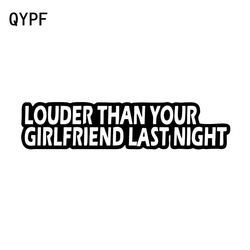 QYPF 18.4cm*4.1cm LOUDER THAN YOUR GIRLFRIEND LAST NIGHT Fun High-quality Car Sticker Decal Black Silver Vinyl C15-1436