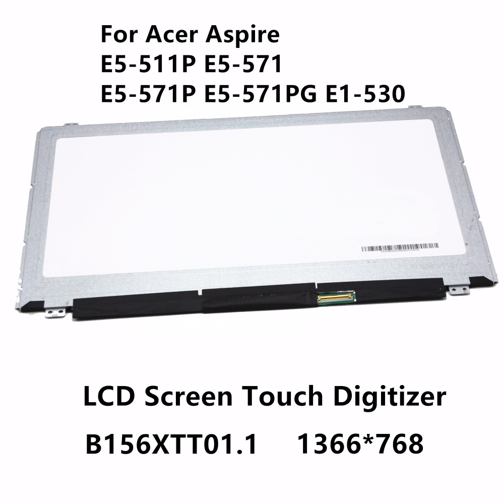 15.6'' Laptop LCD Screen Display Touch Digitizer Glass Panel B156XTT01.1 For Acer Aspire E5-511P E5-571 E5-571P E5-571PG E1-530 e5 576g 521g