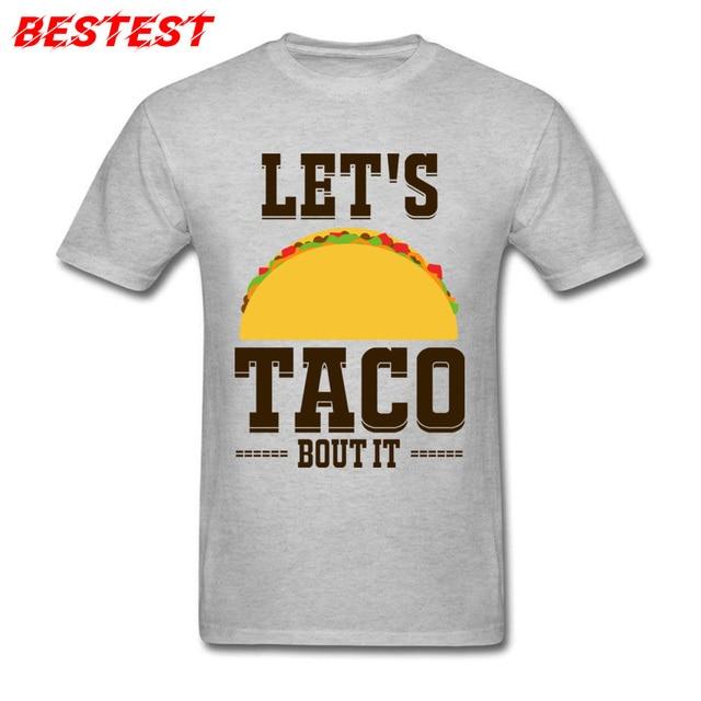 62f83f04 Funny T-shirt Guys T Shirt Male Grey Tshirt Mens Tshirts Lets Taco Bout It  Men Fashion Tops Tees Summer Cotton Streetwear