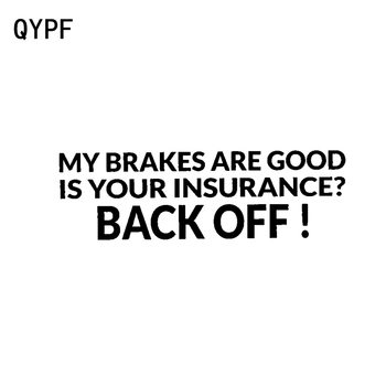 QYPF 17.3cm*4.9cm Funny MY BRAKES ARE GOOD IS YOUR INSURANCE BACK OFF ! Vinyl Car Sticker Decal C15-1490 image
