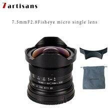 7 ремесленников 7,5 мм f2.8 рыбий глаз 180 APS-C руководство фиксированной объектив для E крепление Canon EOS-M Фудзи FX крепление Лидер продаж Бесплатная доставка