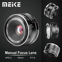 Meike 25 мм F1.8 широкоугольный ручной объектив APS-C для Fuji X-mount/для sony E Mount/для Panasonic Olympus camera A7 A7II A7RII