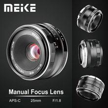 Lente manual para fuji x-mount/para sony e mount/meike 25mm f1.8, grande angular, APS-C para câmera panasonic olympus a7 a7ii a7rii