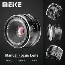 Meike APS C de lente Manual de 25mm F1.8 gran angular para Fuji x mount/para Sony E mount/para Panasonic Olympus Camera A7 A7II A7RII