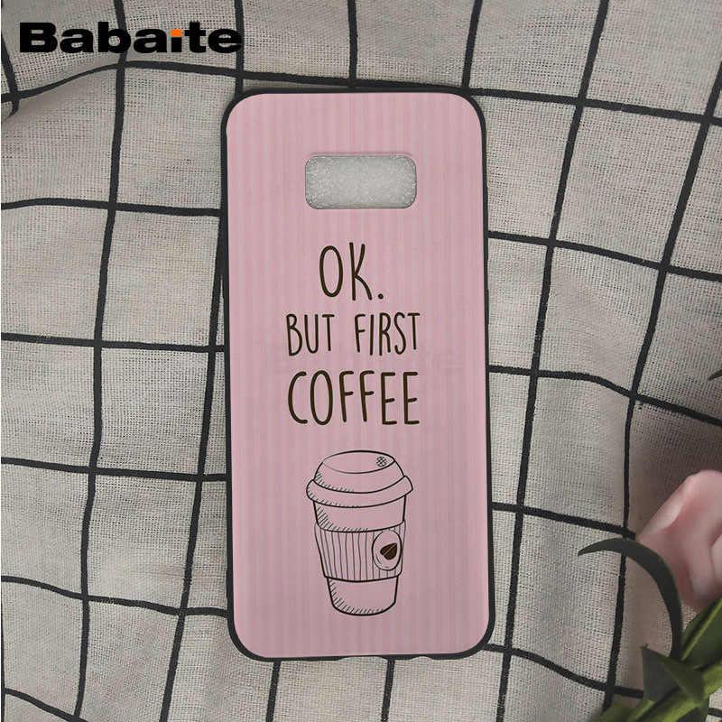 OK pero primero Cafe libro suave de silicona teléfono negro Funda para Samsung Galaxy s9 s8 plus Nota 8 note9 s7 s6edge casos Babaite