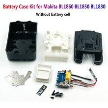 Hücre YOK BL1850 pil kutusu kiti ile PCB devre ve LED göstergesi aksesuarları Makita 18 V pil için BL1830 BL1840 1860