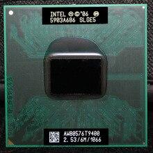 CPU laptop Core 2 Duo T9400 CPU 6M Cache/2.5GHz/1066/Dual-Core Socket 478 PGA Laptop processor forGM45 PM45