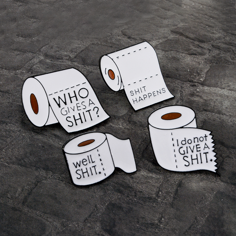 Toilet paper Soft Enamel Pin Brooch White Roll paper With Shit happens Well shit I do not give a shit Who giyes a shit Badges rysunek kolorowy motyle