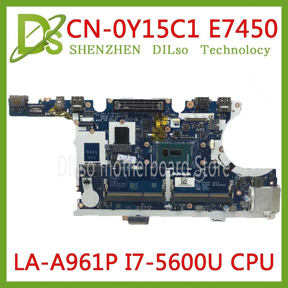 KEFU CN-0Y15C1 0Y15C1 FOR Dell Latitude E7450 Laptop Motherboard ZBU10 LA-A961P I7-5600U Mainboard 100% Tested Original Work