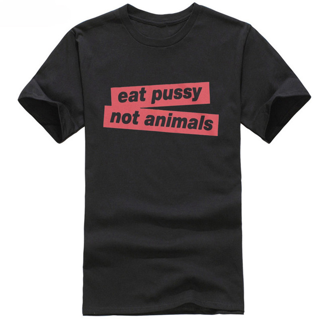 Not i lick pussy tshirts apologise