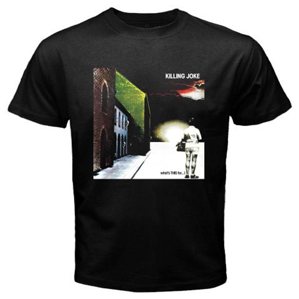 KILLING JOKE British Rock Band Whats THIS For Mens Black T-Shirt Size S 3XLPrinted T Shirts Mens Streetwear
