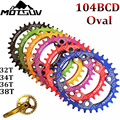 Bicycle Crank 104BCD 32T/34T/36T/38T Oval Chain ring Narrow Wide Mountain bike Chainwheel Circle Crankset Plate Bicycle Parts