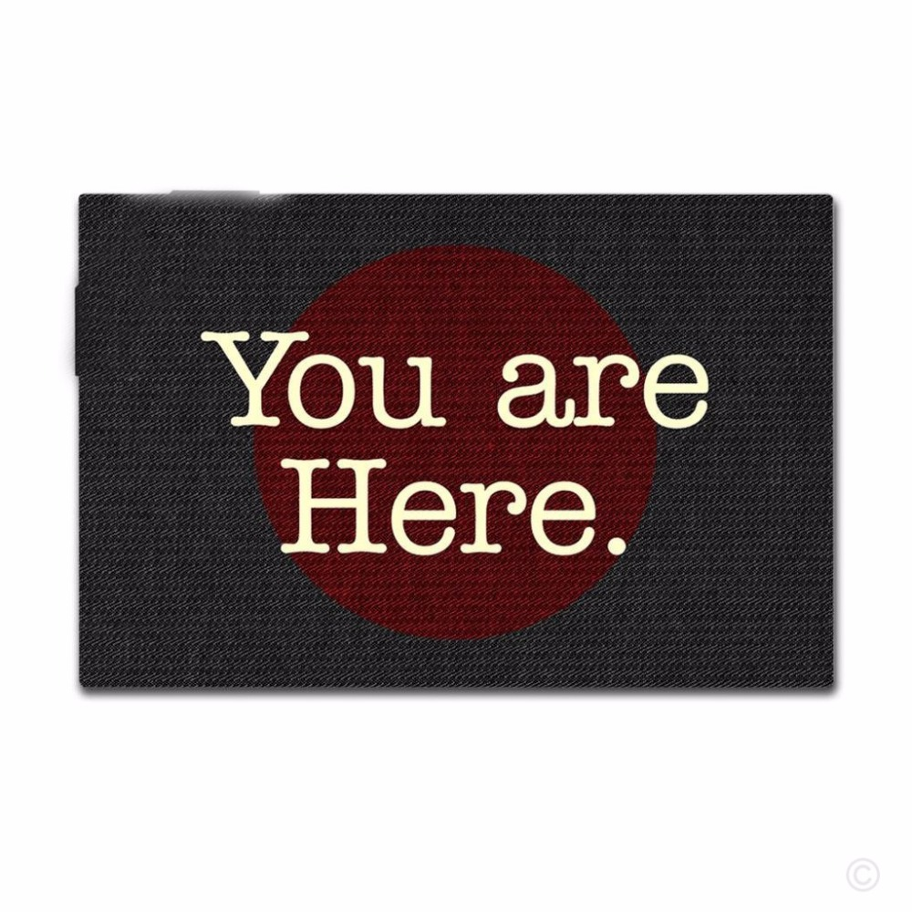 Entrance Door Mat Non-slip Doormat You Are Here Funny Printed Designed Non-woven Fabric Top 18x30