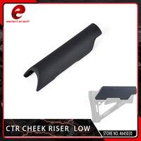Elemento airsoft baixo estilo mag pull indústria bochecha riser acessório para uso em não ar/m4 aplicação riser ctrl em oe 17*3.8 cm