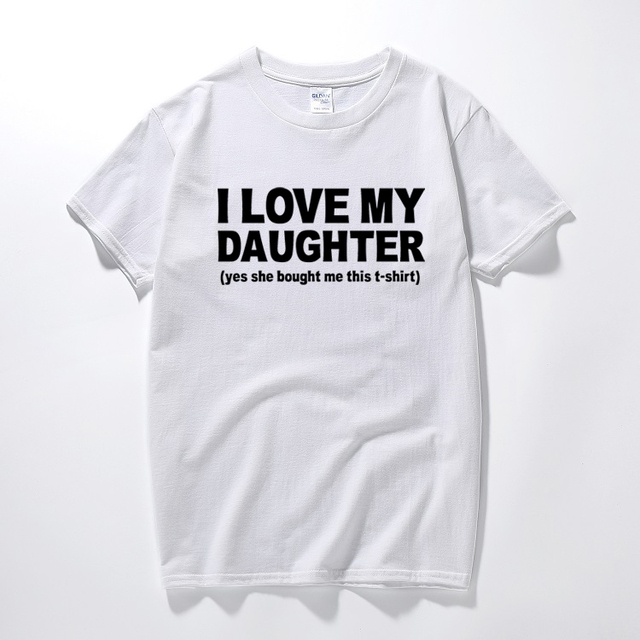 I Love My Daughter Funny Printed T Shirt Birthday Gifts Ideas