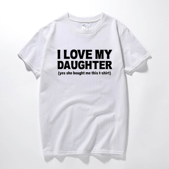 Online Shop I Love My Daughter Funny Printed T Shirt Birthday Gifts Ideas For Dad Daddy Fathers Day Present Tops Camisetas