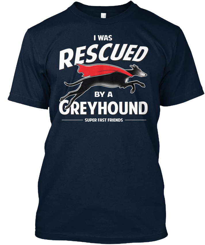 Greyhound Rescue Black - I Was Rescued By A Super Fast Premium Tee T-Shirt