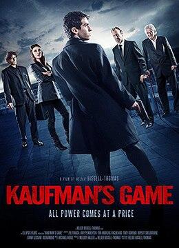 《考夫曼的游戏》2017年英国科幻,犯罪,悬疑电影在线观看
