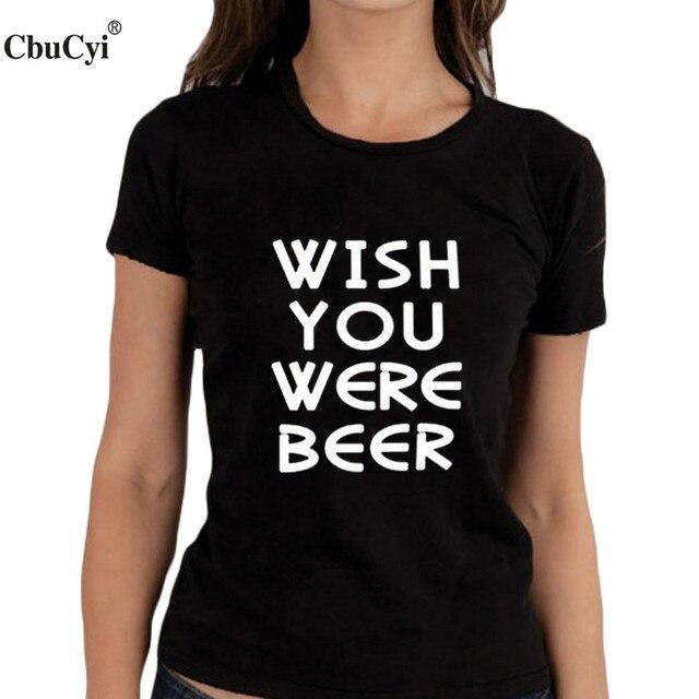 Wish you were beer T Shirt Funny Saying T Shirt Women Hipster Tops ...