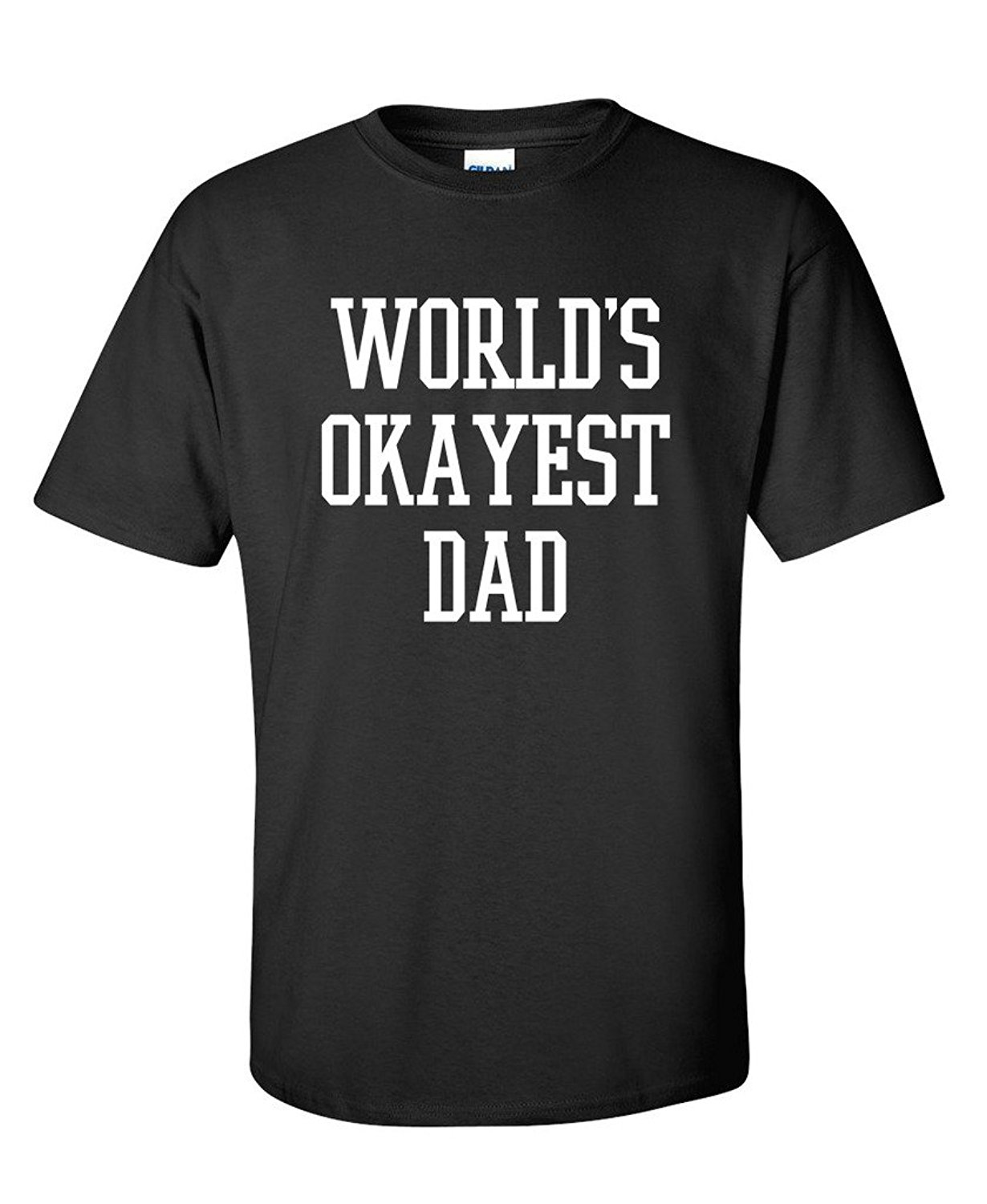 Worlds Okayest Dad Fathers Day for Dad Gift Mens Sarcastic Funny T Shirt