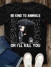 John Wick and Pug Be Kind To Animals Or Ill Kill You Men T-Shirt Cotton  Summer Casual Man T Shirt Good Quality top tee