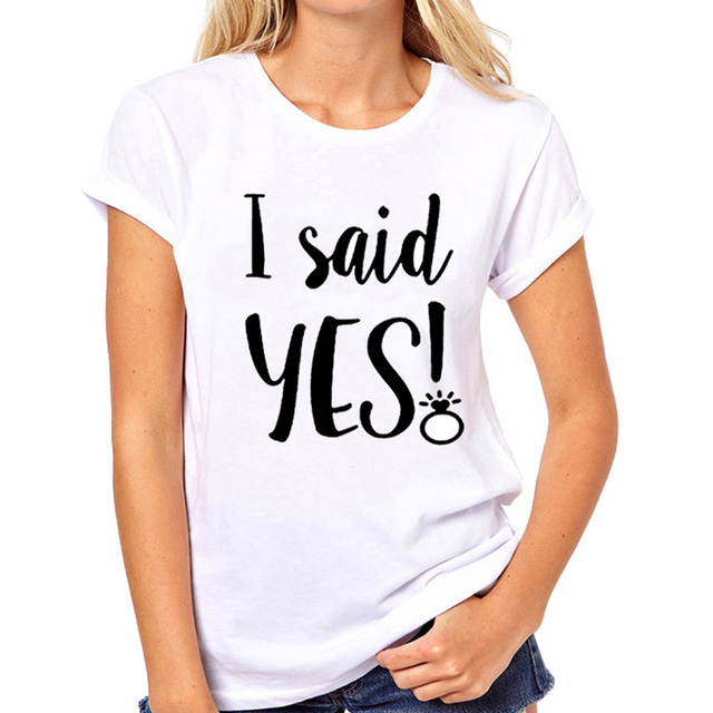 I Said Yes T Shirt Bride Funny Fashion Wedding Women Tshirt Tee ...