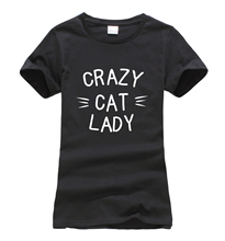 CRAZY CAT LADY Printed Women Fashion Brand T-shirts 2017 Summer Cotton Harajuku Fitness T Shirt Femme Geek Funny Punk Black Tees