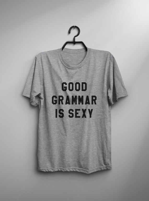 Хорошая грамматика Сексуальная футболка женская графическая футболка в стиле tumblr с цитатами хипстер мужские Забавные футболки английская учительница gift-C845