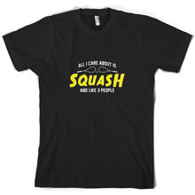 All I Care About Is Squash - Mens T-Shirt Player 10 Colours FREE UK P&PMenS T-Shirts Summer Style Fashion Swag Men