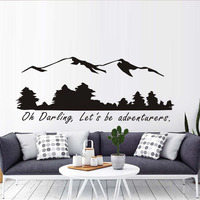 Oh Darling Let S Be Adventurers Wall Stickers Mountain And Forest Home Decor Vinyl Stickers For