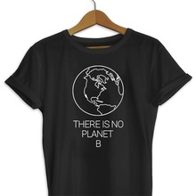 Cncool There Is No Planet B Tshirt Summer Simple Female Earth Day Slogan Letter Print Environmental Tees 2019 Hot Sale