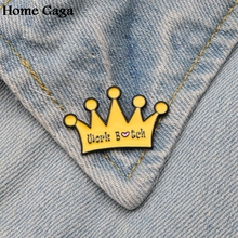 Homegaga feminist funny Letter Work bitch crown Funny Pins backpack clothes brooches for men women decoration badges medal D1475