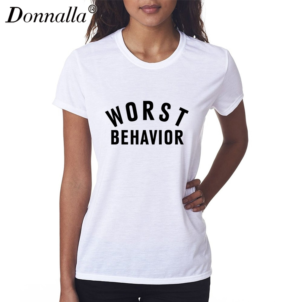 Donnalla Women T Shirts Short Sleeve O Neck Worst Behavior Letter Printed Female Tshirt Tops Tee Woman T Shirts Homme Plus Size
