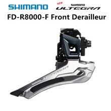 Shimano Ultegra Fd R8000 F 2X11 Speed Fiets Voorderailleur R8000 Voorderailleur 6800 Braze Op Clip 31.8mm 34.9 Mm