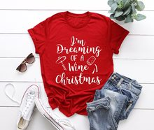 Dreaming of a Wine Christmas t-shirt funny slogan drinking love holiday  wish cotton casual shirt aesthetic girl style tees tops 219be6fe1062