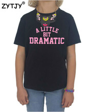 A LITTLE BIT DRAMATIC pink Letters Kids t shirt Boy Girl shirt Casual Children Toddler Clothes Funny Top Tees Drop Ship Z-1