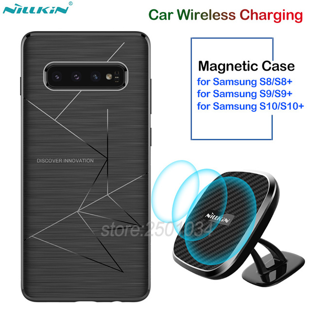 Custodia magnetica NILLKIN + caricabatterie Wireless per auto veloce per Samsung Galaxy S8 S9 S10 Plus Cover Car Holder 10W Qi ricarica rapida