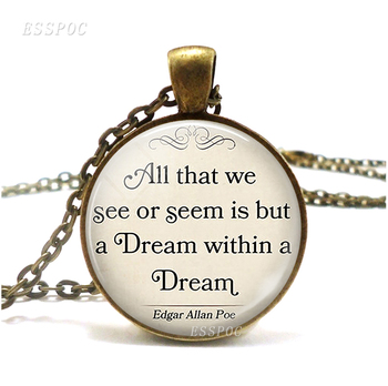 All That We See or Seem Is But A Dream Within A Dream Inspirational Quote Bronze Necklace Edgar Allan Poe Fashion Glass Jewelry image