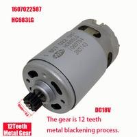 GSR1800 LI ONPO 18v 12 teeth 1607022587 HC685LG dc gear motor for BOSCH 3601J18300 electric drill maintenance spare parts