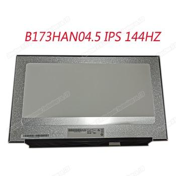 New original 17.3 Inch B173HAN04.5 LCD Screen Display 144hz Screen FHD 1920*1080 IPS