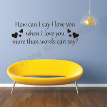 Wall Sticker How Can I Say Love You Quotes Decoration For Livingroom Bedroom Poster Vinyl Art Removeable Mural LY609