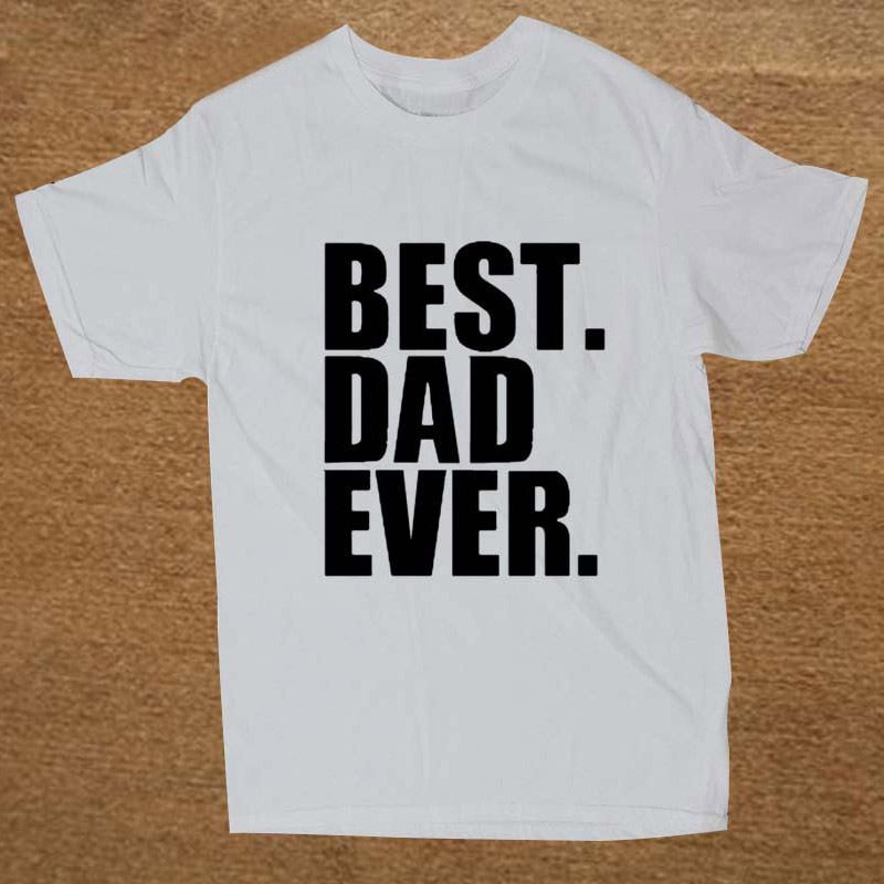 Fathers Day Gift Best Dad Ever Printed Mens T-Shirt T Shirt For Men Short Sleeve O Neck Cotton Casual Top Tee camiseta hombre