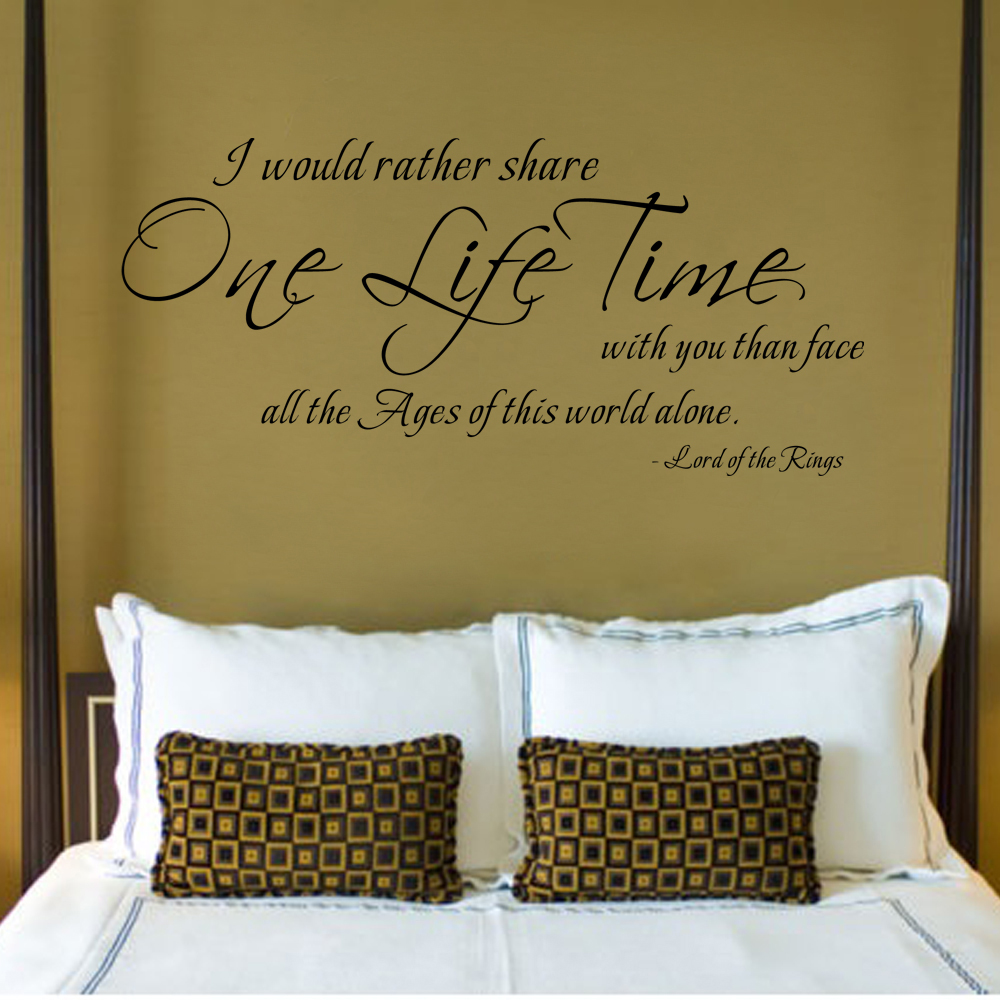 I would rather share one lifetime with you than face all the ages i would rather share one lifetime with you than face all the ages of this world alone lord of the rings wall decal 25cm x 56cm in wall stickers from home amipublicfo Choice Image