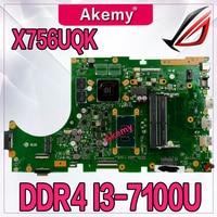 Akemy X756UQK Laptop motherboard for ASUS X756U X756UWK X756UQK X756UXM X756UV X756UX mainboard 2GB Graphic I3 7100U DDR4