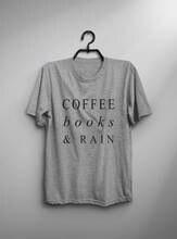 Coffee books rain funny tshirts women graphic tee reading shirt women mens printed t-shirt-C839