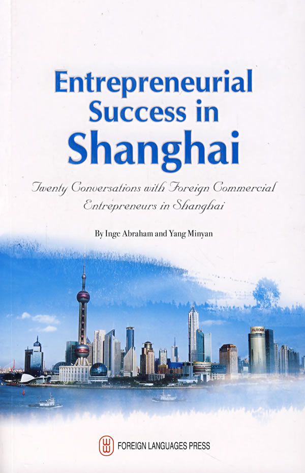 Entrepreneurial Success In Shanghai---20 Conversations With Foreign Commercial Entrepreneurs In China Knowledge Is Priceless-49