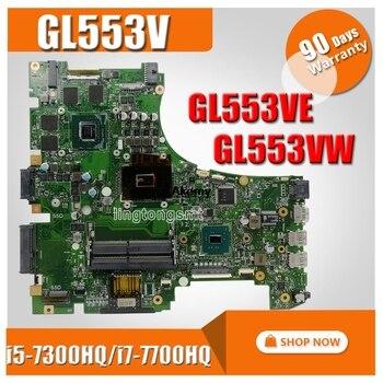 ¡Intercambio! ROG placa base de Computadora Portátil para ASUS GL553VD GL553VE GL553VW GL553V GL553 placa base original de GTX1050M GTX960M i7/i5 cpu